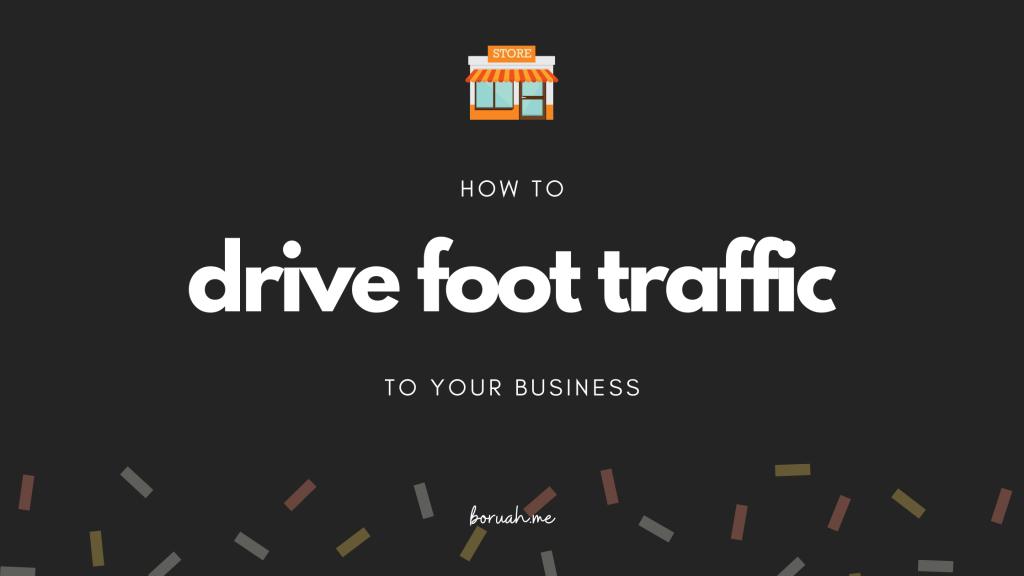 Drive Foot Traffic
