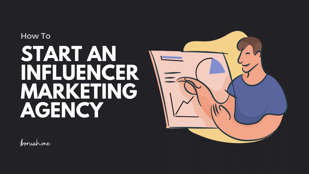 start an influencer marketing agency